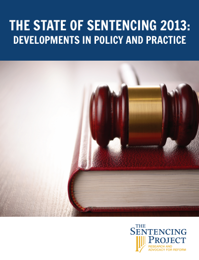 The State of Sentencing 2013: Developments in Policy and Practice